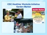 cdc healthier worksite initiative garden market