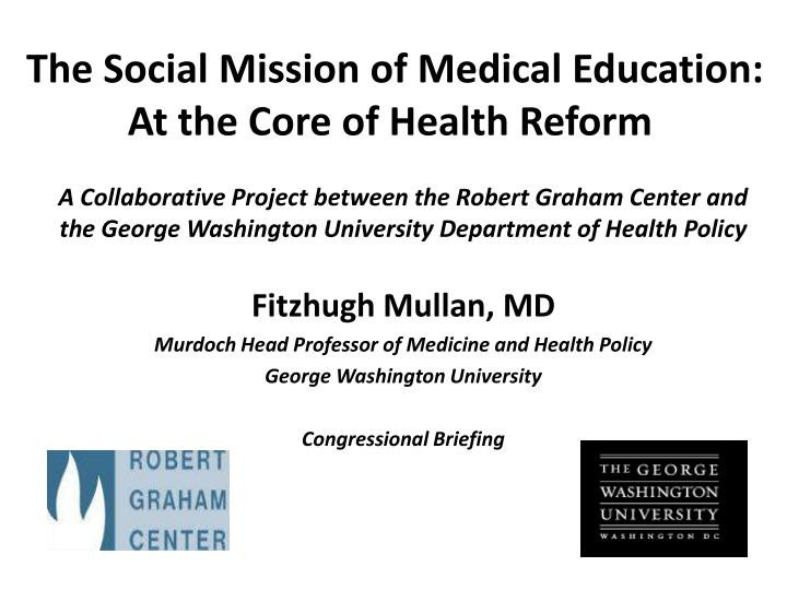 the social mission of medical education at the core of health reform n.