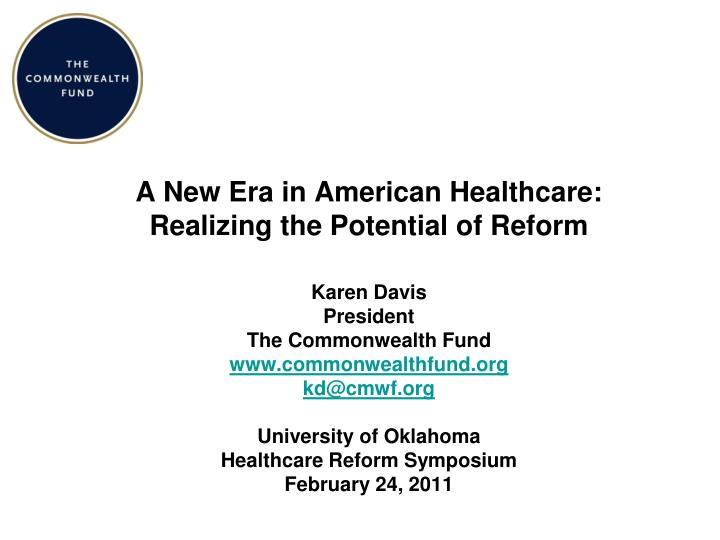 a new era in american healthcare realizing the potential of reform n.
