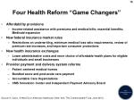 four health reform game changers