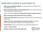 work with leaders coalitions to
