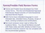 fannie freddie field review forms