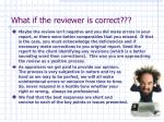what if the reviewer is correct