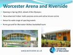 worcester arena and riverside