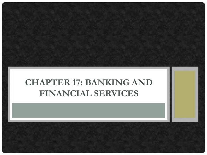 chapter 17 banking and financial services n.