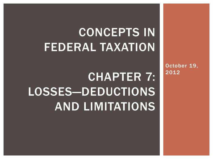 concepts in federal taxation chapter 7 losses deductions and limitations n.