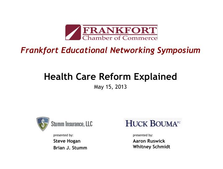 frankfort educational networking symposium health care reform explained may 15 2013 n.