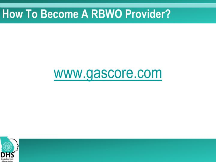 How To Become A RBWO Provider?