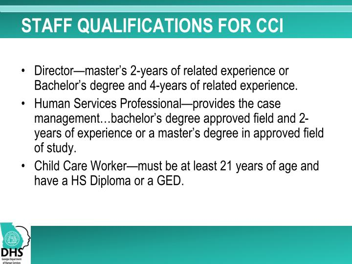 STAFF QUALIFICATIONS FOR CCI