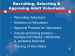 recruiting selecting approving adult volunteers