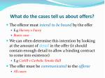 what do the cases tell us about offers