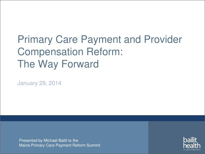 primary care payment and provider compensation reform the way forward n.
