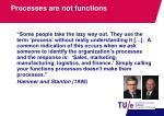 processes are not functions