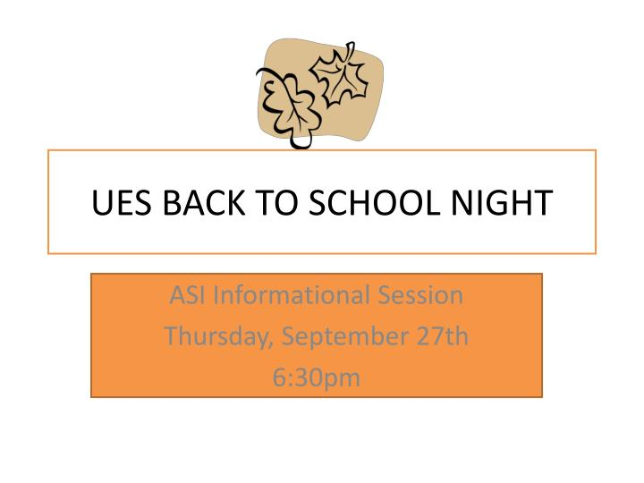 ues back to school night n.