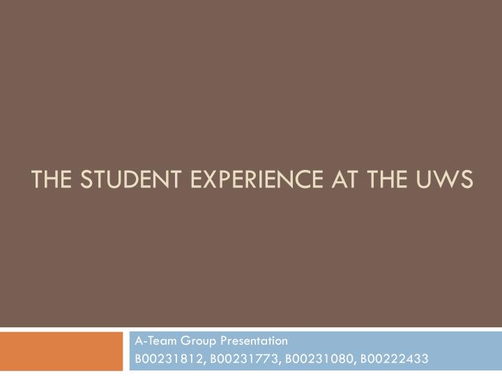 the student experience at the uws n.