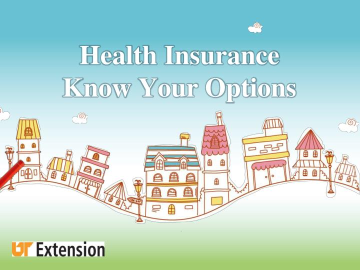 health insurance know your options n.