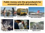 public money sets the groundwork for economic growth and security