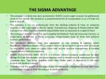 the sigma advantage