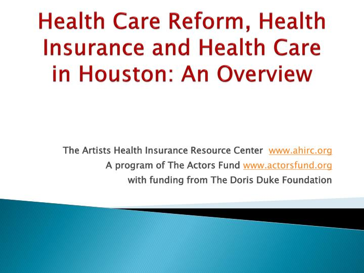 health care reform health insurance and health care in houston an overview n.