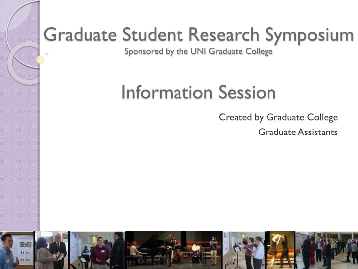 graduate student research symposium sponsored by the uni graduate college information session n.