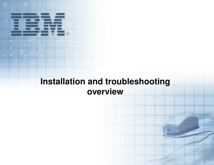 installation and troubleshooting overview n.