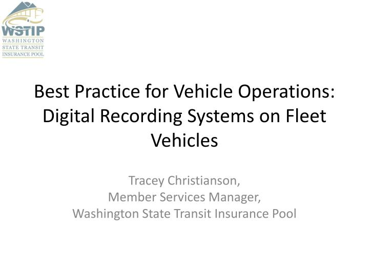 best practice for vehicle operations digital recording systems on fleet vehicles n.