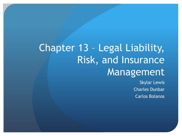chapter 13 legal liability risk and insurance management n.