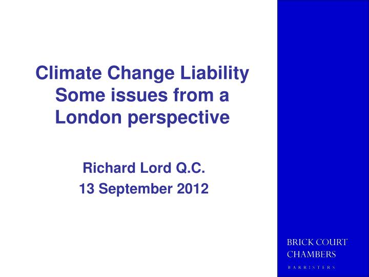 climate change liability some issues from a london perspective n.