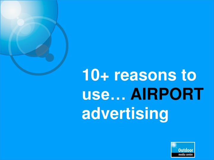 10 reasons to use airport advertising n.