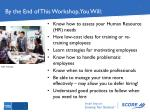by the end of this workshop you will