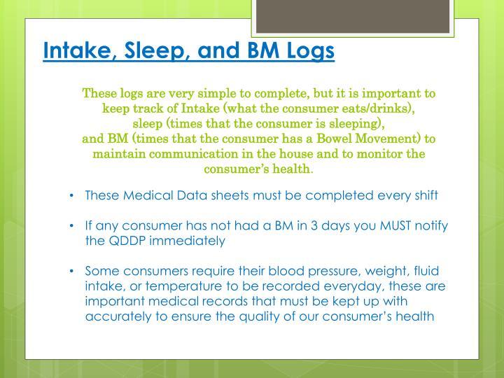 Intake, Sleep, and BM Logs
