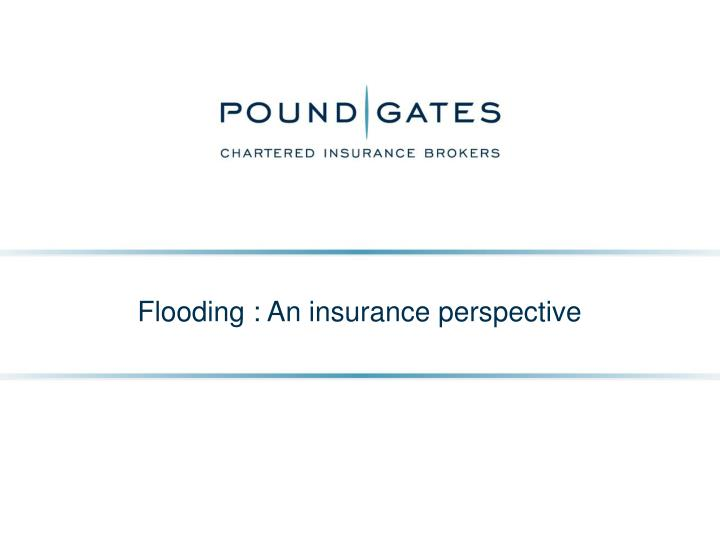 flooding an insurance perspective n.