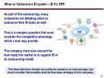 when to outsource a bi system bi vs erp