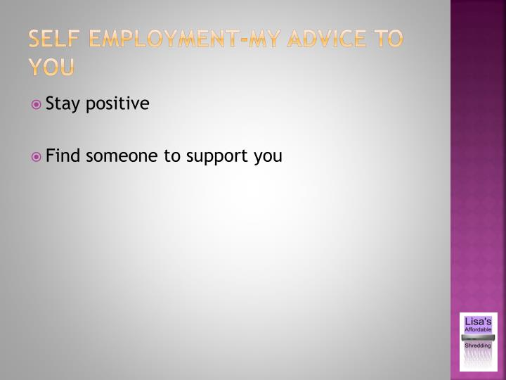 Self employment-my advice to you