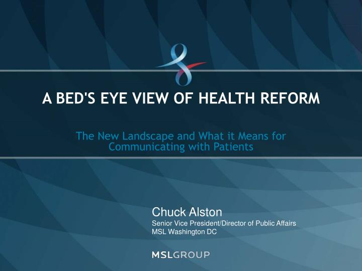 a bed s eye view of health reform n.