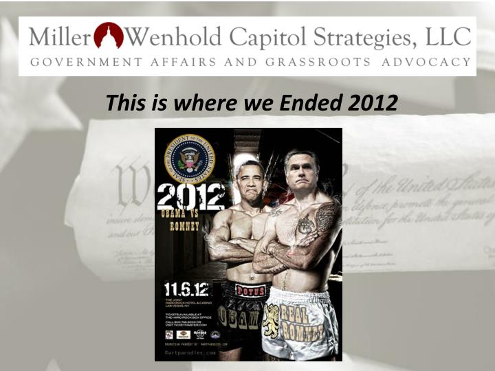This is where we Ended 2012