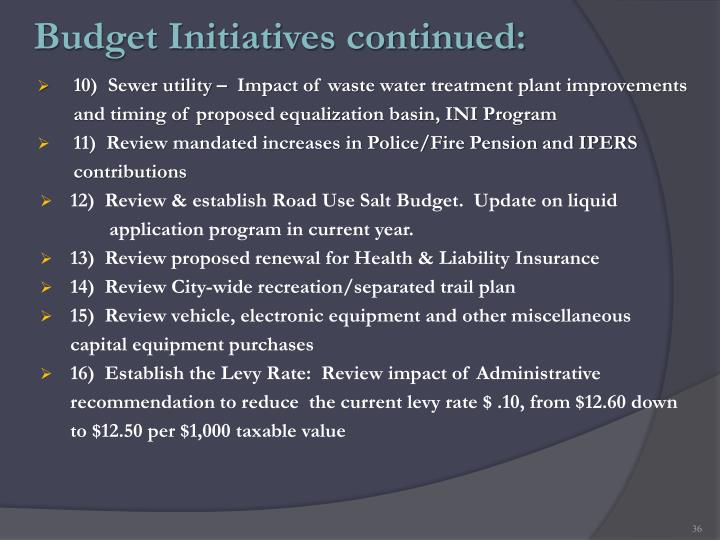 Budget Initiatives continued: