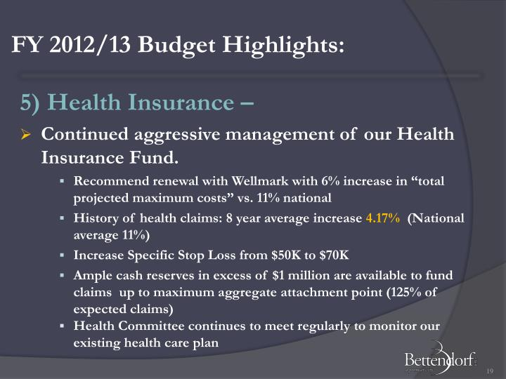 FY 2012/13 Budget Highlights:
