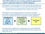 the fcr method is one of many standard approaches used to represent finance in lcoe equations