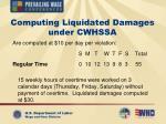 computing liquidated damages under cwhssa