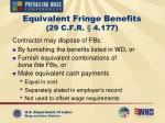 equivalent fringe benefits 29 c f r 4 177
