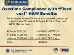overtime compliance with fixed cost h w benefits