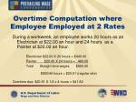 overtime computation where employee employed at 2 rates