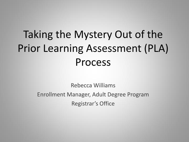 taking the mystery out of the prior learning assessment pla process n.