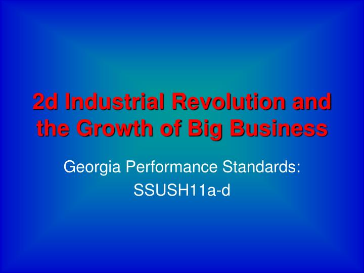 2d industrial revolution and the growth of big business n.