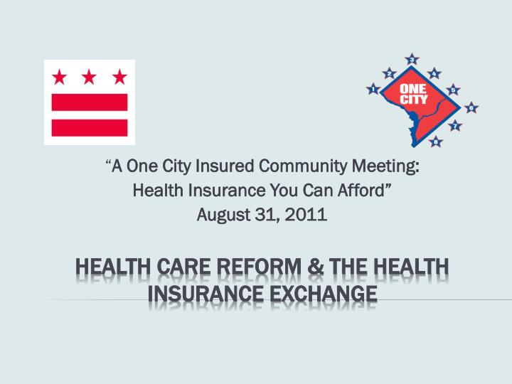 A one city insured community meeting health insurance you can afford august 31 2011