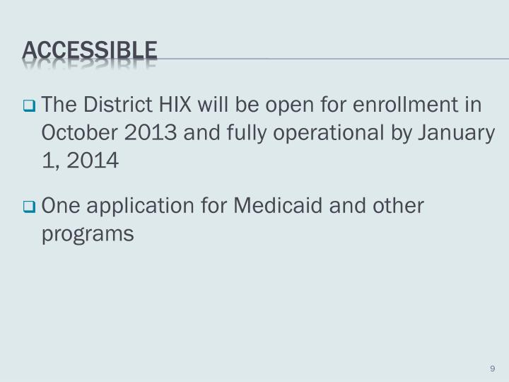 The District HIX will be open for enrollment in October 2013 and fully operational by January 1, 2014