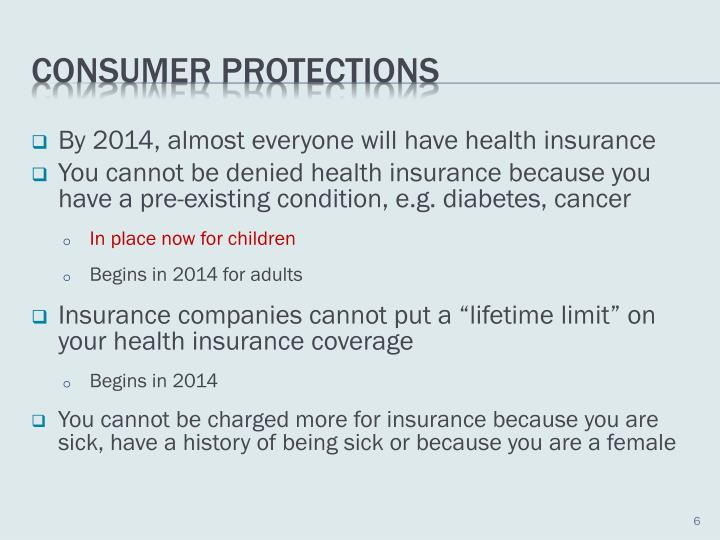 By 2014, almost everyone will have health insurance