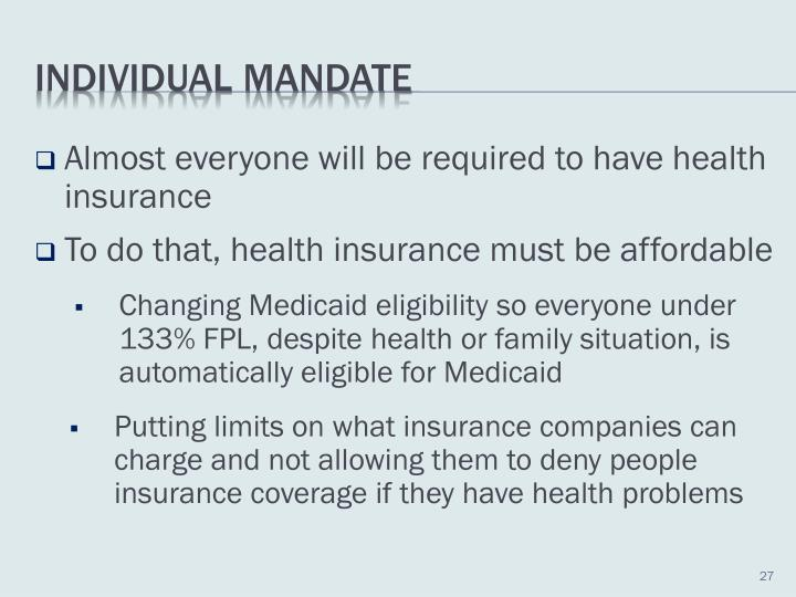 Almost everyone will be required to have health insurance