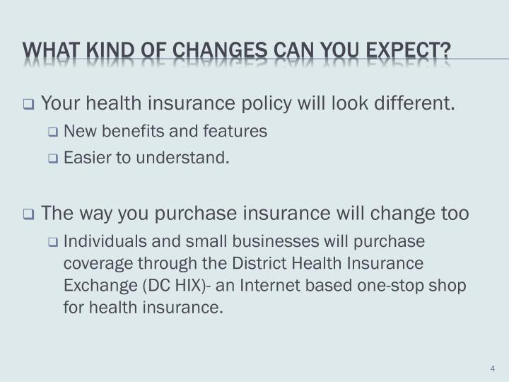 Your health insurance policy will look different.